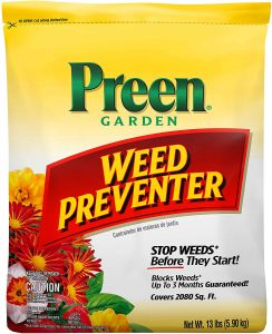 Preen weed preventer will prevent weeds from ever growing in the first place